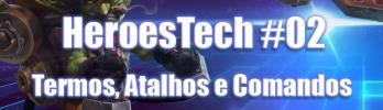 HeroesTech #2 – Termos, atalhos e comandos